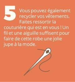 5. Vous pouvez également recycler vos vêtements. Faites ressortir la couturière qui est en vous ! Un fil et une aiguille suffisent pour faire de cette robe une jolie jupe à la mode.