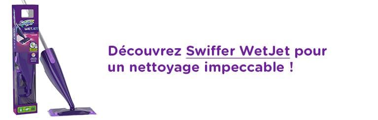 Découvrez Swiffer WetJet pour un nettoyage impeccable !