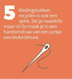 5. Kledingstukken recyclen is ook een optie. Zet je naaiskills maar in! Zo maak je in een handomdraai van een jurkje een leuke blouse.