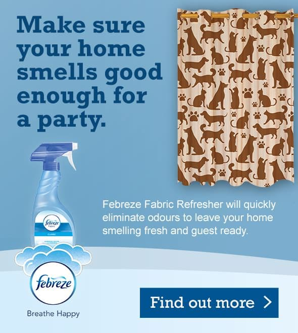Make sure your home smells good enough for a party. Febreze Fabric Refresher will quickly eliminate odours to leave your home smelling fresh and guest ready. Find out more